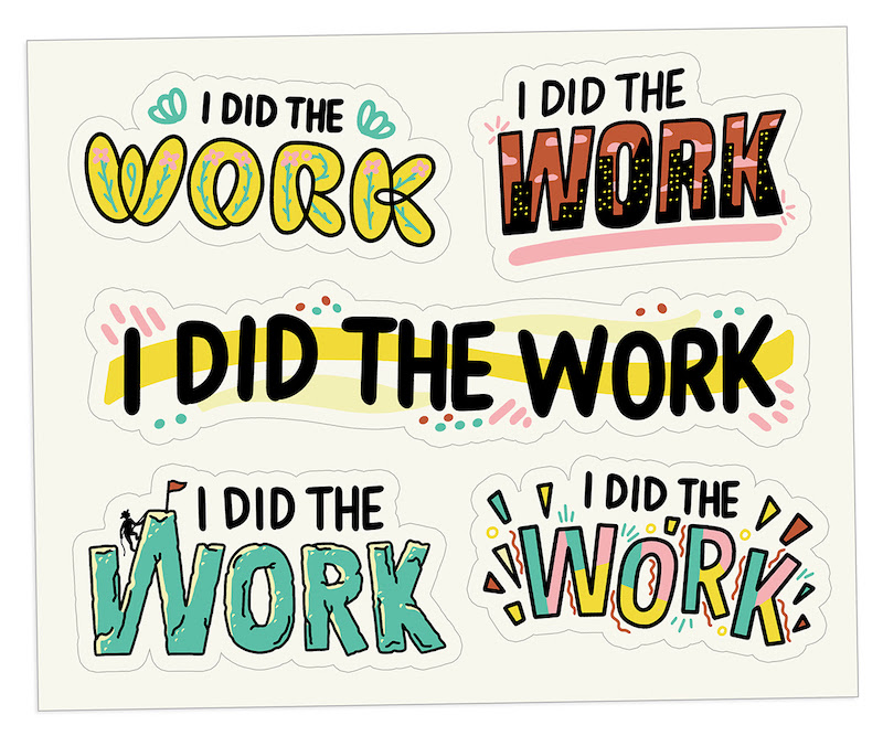Five hand-drawn digital stickers that say I DID THE WORK