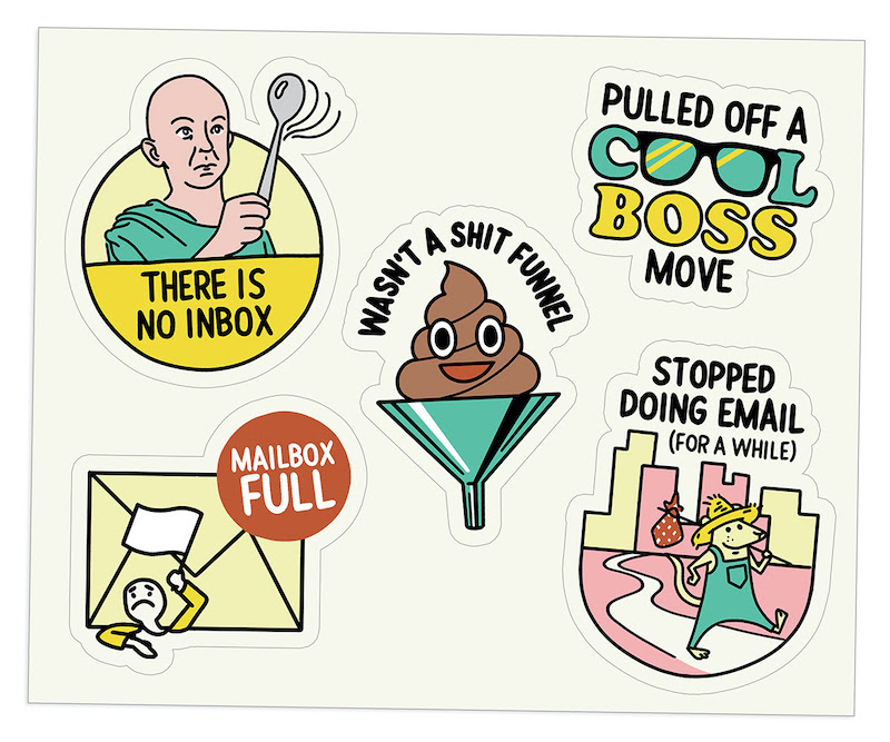 """5 illustrated digital stickers: 1. Bald youth with from The Matrix saying """"there is no inbox"""" 2. text that reads """"pulled off a cool boss move"""" 3. Happy poop emoji on a funnel saying """"wasn't a shit funnel"""" 4. Cartoon man waving white flag in front of a mail app saying """"inbox full"""" 5. Country mouse walking away from big city saying """"stopped doing email for a bit"""""""