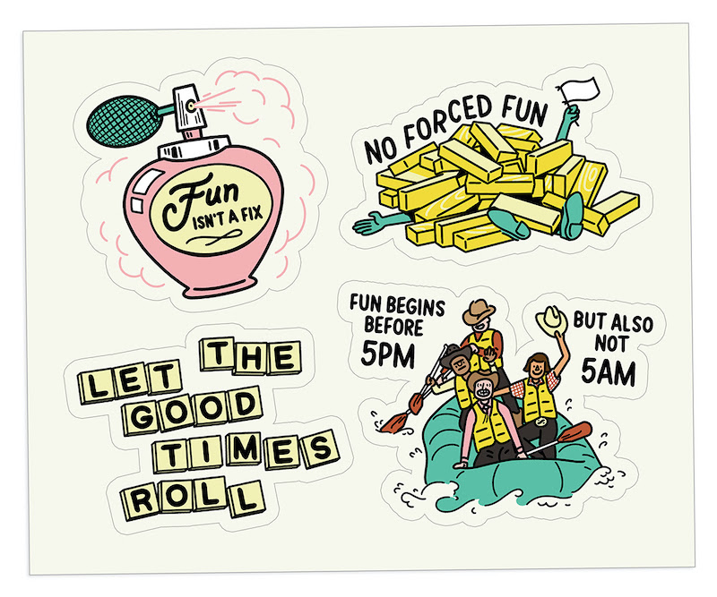 Four illustrated digital stickers [1] Pink perfume bottle labeled 'Fun isn't a fix' [2] Someone waving a white flag from under a pile of Jenga tiles captioned 'No forced fun' [3] Bananagram tiles spelling out 'Let the good times roll' [4] Four people dressed in cowboy outfits on a white water raft captioned 'Fun begins before 5pm but also not 5am'