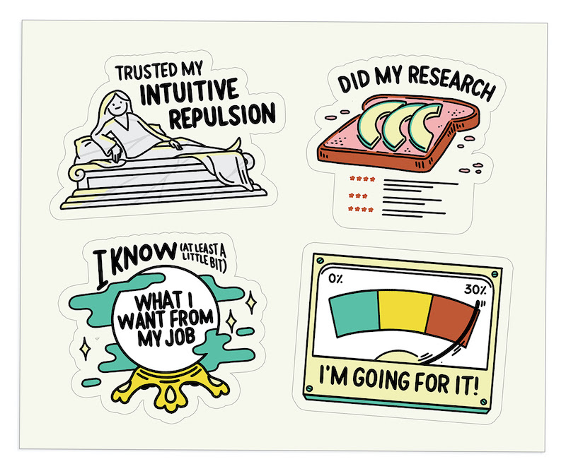 Four illustrated digital stickers: [1] A classic marble statue captioned 'trusted my intuitive revulsion' [2] Avocado toast next to a bunch of starred reviews captioned 'Did my research' [3] A crystal ball captioned 'I know (at least a little bit) what I want from my job' [4] A meter that goes up to 30% captioned 'I'm going for it!'